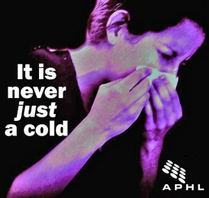 It's Never Just a Cold | www.APHLblog.org