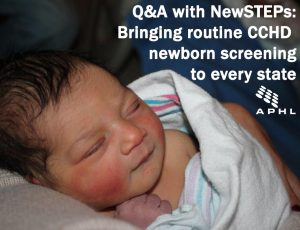 Q&A with NewSTEPs: Bringing routine CCHD newborn screening to every state | www.APHLblog.org
