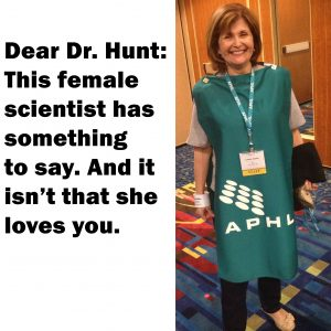 Dear Dr. Hunt: This female scientist has something to say | www.APHLblog.org