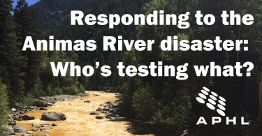 Responding to the Animas River disaster: Who's testing what? | www.APHLblog.org