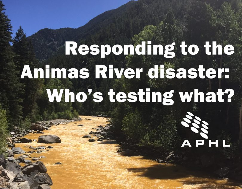 Responding to the Animas River disaster: Who's testing what?   www.APHLblog.org