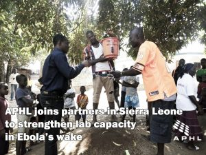 APHL joins partners in Sierra Leone to strengthen lab capacity in Ebola's wake | www.APHLblog.org