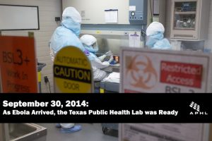 September 29, 2014: As Ebola Arrived, the Texas Public Health Lab was Ready   www.APHLblog.org