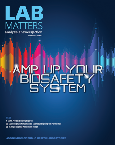 Lab Matters Winter Issue: AMP Up Your Biosafety System   www.APHLblog.org