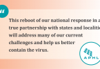 """Graphic of a quote that says, """"This reboot of our national response in a true partnership with states and localities will address many of our current challenges and help us better contain the virus."""""""