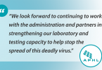 """Quote: """"We look forward to continuing to work with the administration and partners in strengthening our laboratory and testing capacity to help stop the spread of this deadly virus."""""""