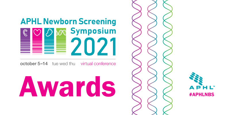 "Graphic that says ""APHL Newborn Screening Symposium 2021: Awards"""